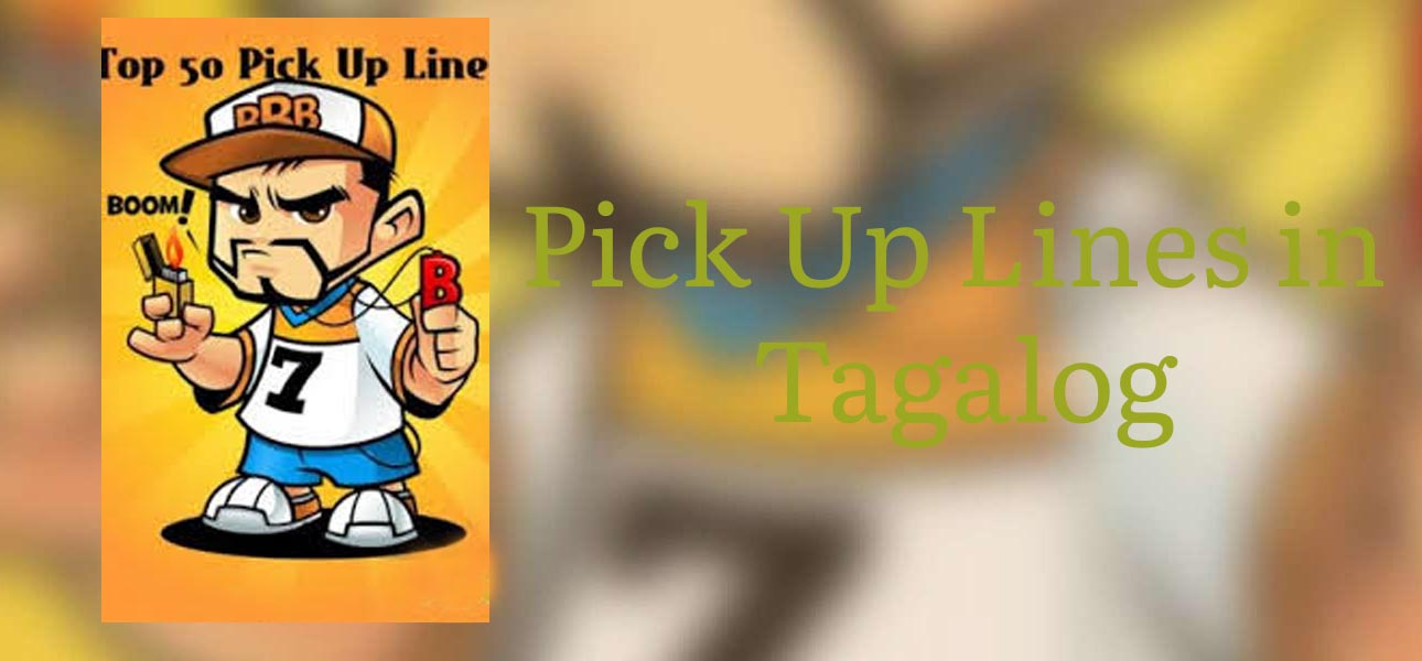 Top 50 Pick up lines Tagalog